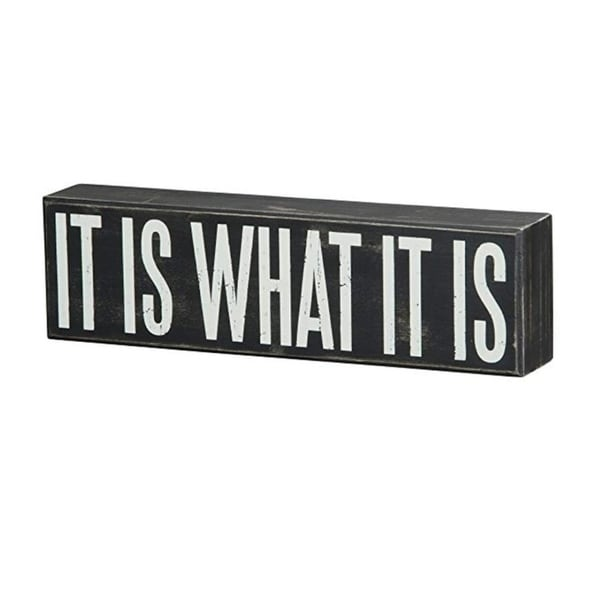 """Wood Box Sign It Is What It Is 10.5"""" x 3"""" x 1.5"""""""