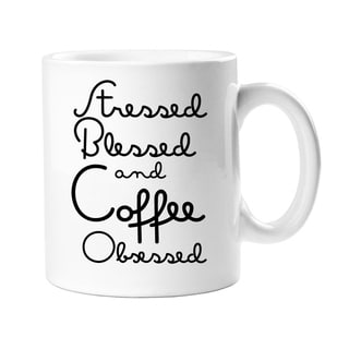 Stressed Blessed and Coffee Obssesed Coffee Mug