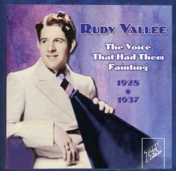 Rudy Vallee - Voice That Had Them Fainting