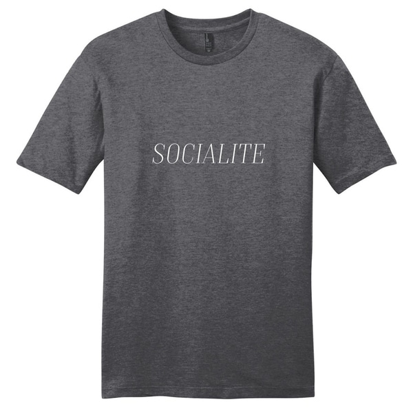 Socialite T-Shirt - Unisex Fit Funny Shirt