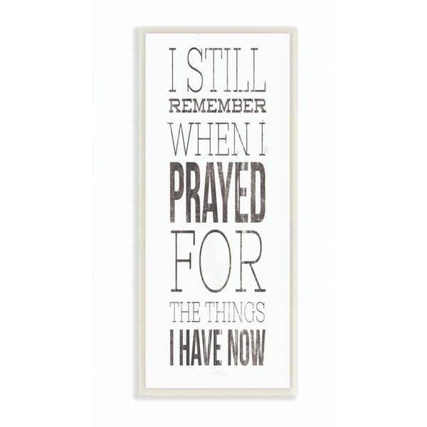 The Stupell Home Decor Collection Still Remember When I Prayed for Now Farmhouse, 7 x 17, Proudly Made in USA