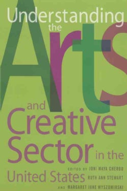 Understanding the Arts and Creative Sector in the United States (Paperback)