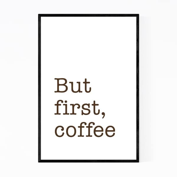 Noir Gallery But First Coffee Typography Quote Framed Art Print