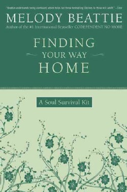 Finding Your Way Home: A Soul Survival Kit (Paperback)