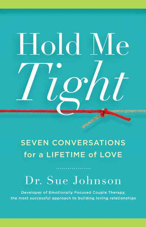 Hold Me Tight: Seven Conversations for a Lifetime of Love (Hardcover)