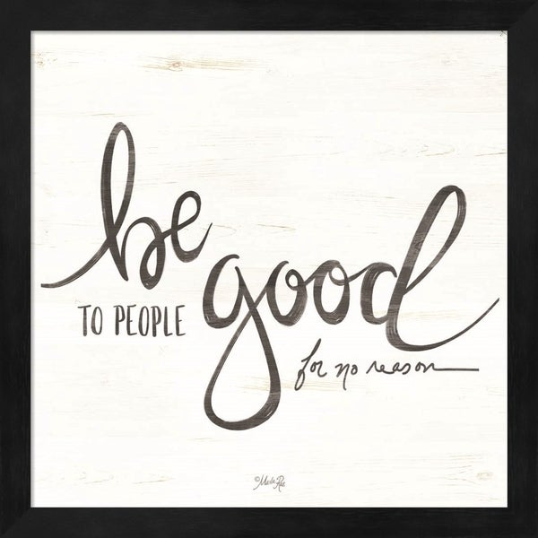 Marla Rae 'Be Good to People' Framed Art