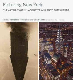Picturing New York: The Art of Yvonne Jacquette and Rudy Burckhardt (Hardcover)