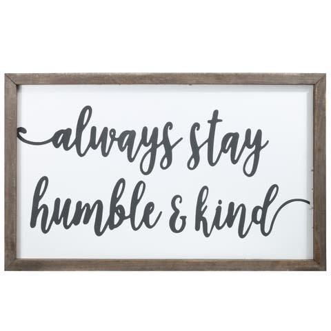 """UTC55124: Wood Rectangle Wall Art with Frame, """"Always Stay Humble and Kind"""" Printed in Cursive Painted Finish White - N/A"""