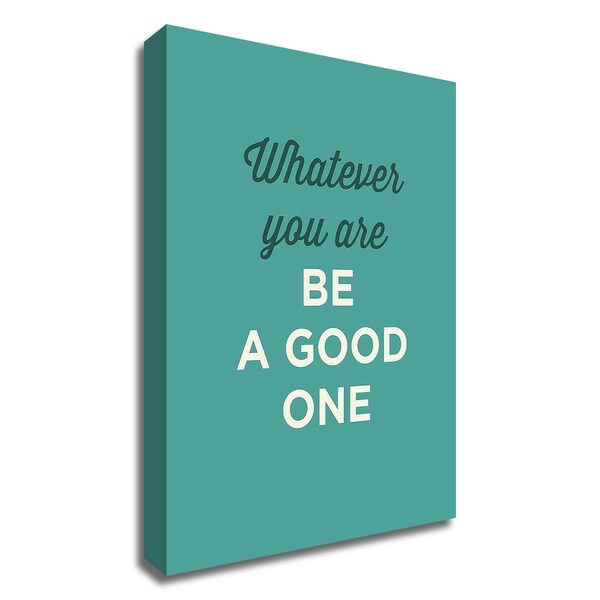 """""""Be a Good One"""" by GraphINC, Print on Canvas, Ready to Hang"""