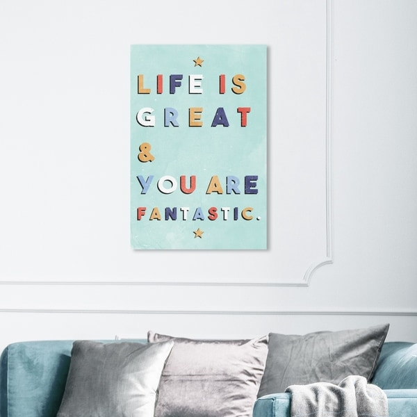 Wynwood Studio 'Life Is Great and Fantastic' Typography and Quotes Wall Art Canvas Print - Blue, Yellow