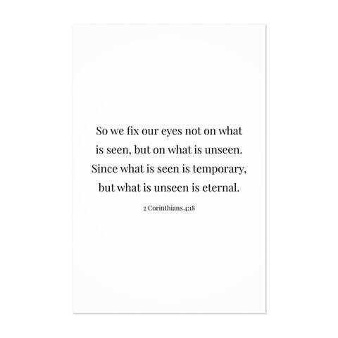 Noir Gallery 2 Corinthians 4:18 Bible Typography Unframed Art Print/Poster