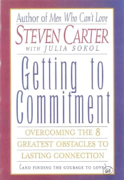 Getting to Commitment: Overcoming the 8 Greatest Obstacles to Lasting Connection (And Finding the Courage to Love) (Paperback)