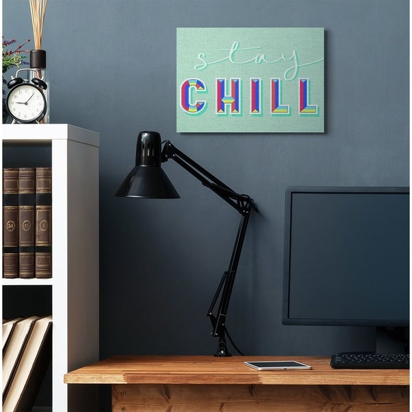 Stupell Industries Stay Chill Green Modern Word Design Canvas Wall Art, Proudly Made in USA