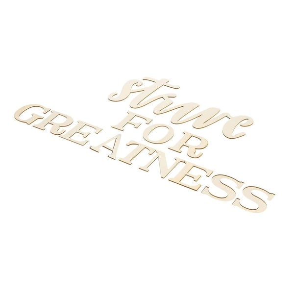 Strive for Greatness Sign, Unfinished Wood Letters Décor Inspirational Quotes