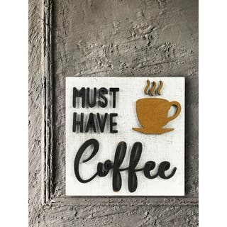 Must Have Coffee Wood Decor
