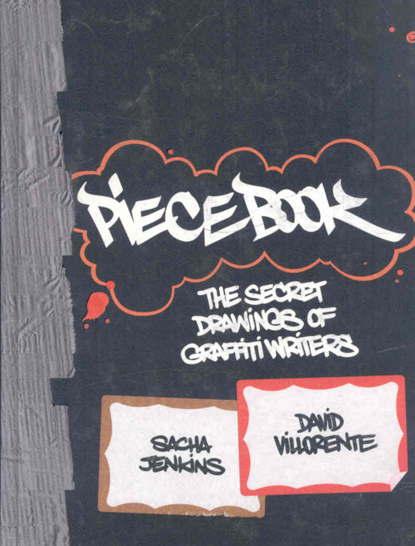 Piecebook: The Secret Drawings of Graffiti Writers (Hardcover)