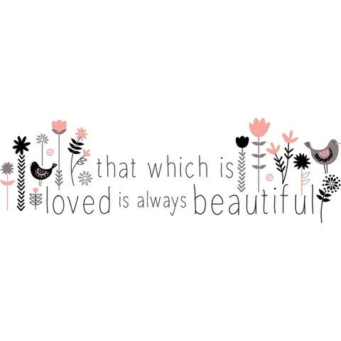 That Which is Loved Wall Quote