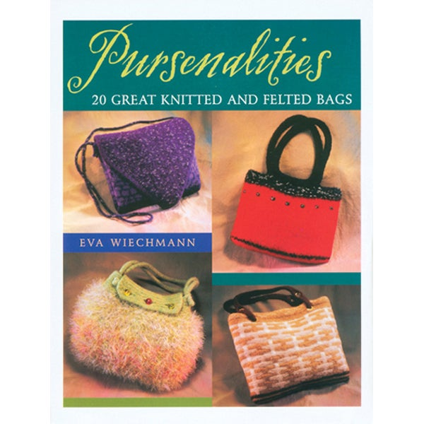3c304b99d109 Pursenalities Book of 20 Great Knitted and Felted Bags