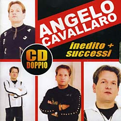 ANGELO CAVALLARO - INEDITO/SUCCESSI