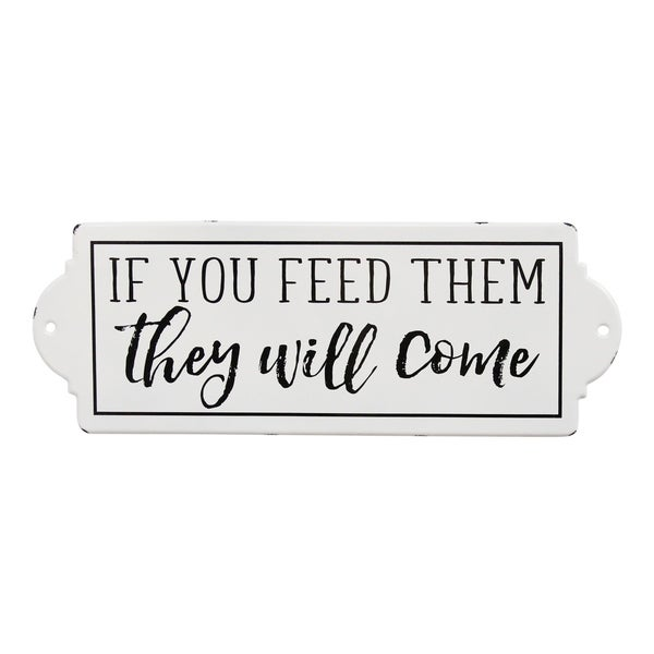 Stratton Home Decor If You Feed Them They Will Come Metal Wall Art
