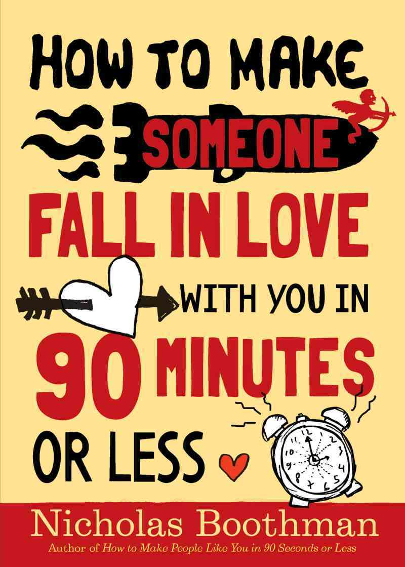 How to Make Someone Fall in Love With You: In 90 Minutes or Less (Paperback)