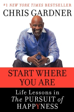Start Where You Are: Life Lessons in Getting from Where You Are to Where You Want to Be (Hardcover)