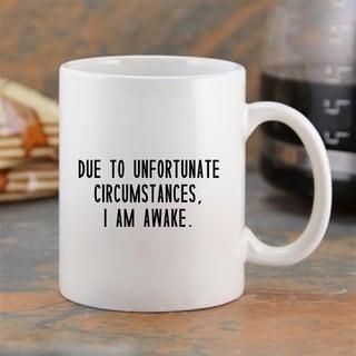 I Am Awake Coffee Cup Overstock 30150885
