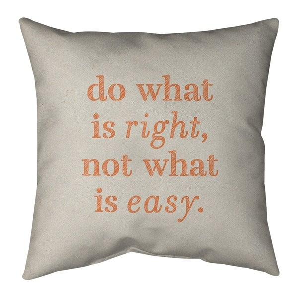 Quotes Handwritten Do What is Right Quote Pillow (Indoor/Outdoor)