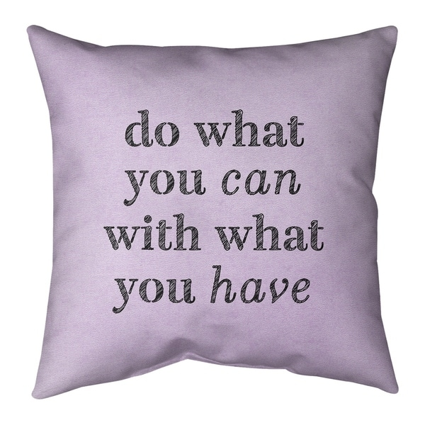 Quotes Handwritten Do What You Can Quote Pillow (w/Rmv Insert)-Spun Poly