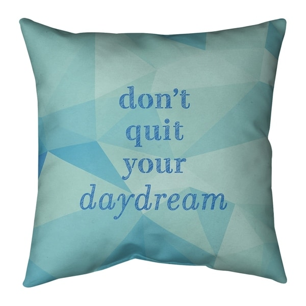 Quotes Faux Gemstone Don't Quit Your Daydream Quote Pillow (w/Rmv Insert)-Spun Poly