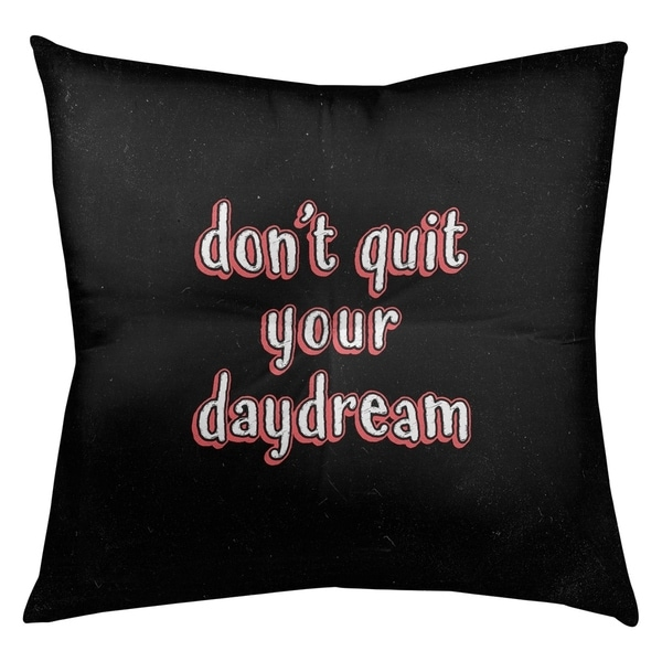 Quotes Don't Quit Your Daydream Quote Chalkboard Style Floor Pillow - Square Tufted