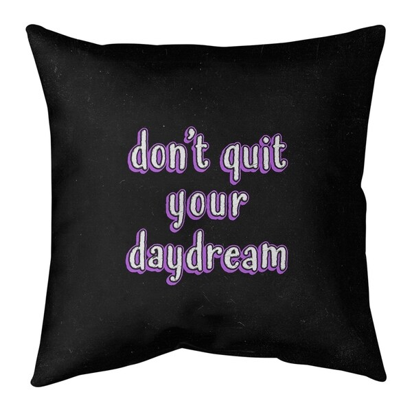 Quotes Don't Quit Your Daydream Quote Chalkboard Style Pillow-Spun Polyester