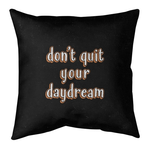 Quotes Don't Quit Your Daydream Quote Chalkboard Style Pillow (Indoor/Outdoor)