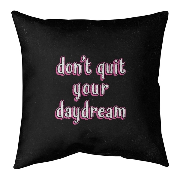 Quotes Don't Quit Your Daydream Quote Chalkboard Style Pillow-Faux Linen