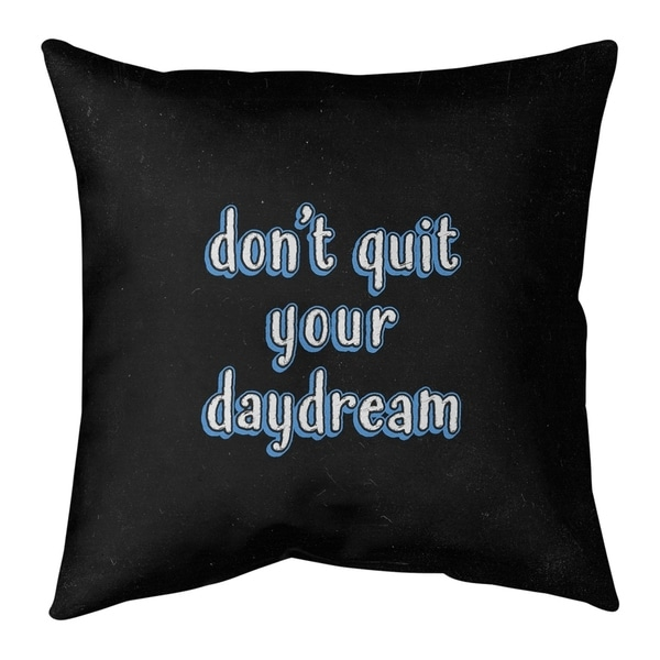Quotes Don't Quit Your Daydream Quote Chalkboard Style Pillow-Faux Suede