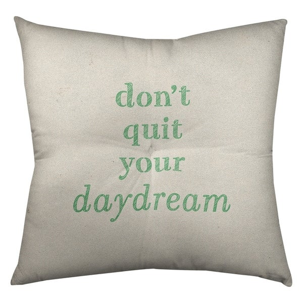 Quotes Handwritten Don't Quit Your Daydream Quote Floor Pillow - Square Tufted