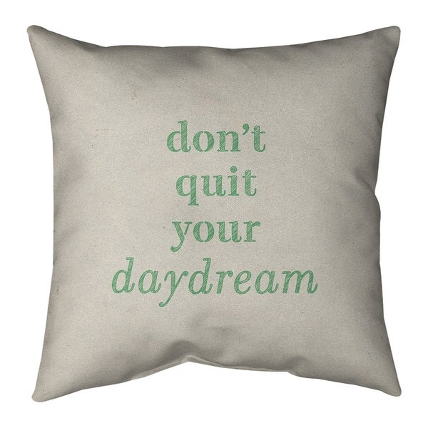 Quotes Handwritten Don't Quit Your Daydream Quote Pillow-Spun Polyester