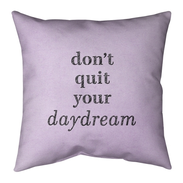 Quotes Handwritten Don't Quit Your Daydream Quote Pillow (w/Rmv Insert)-Spun Poly