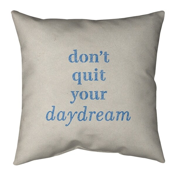 Quotes Handwritten Don't Quit Your Daydream Quote Pillow-Faux Suede