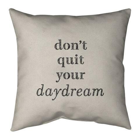 Quotes Handwritten Don't Quit Your Daydream Quote Floor Pillow - Standard