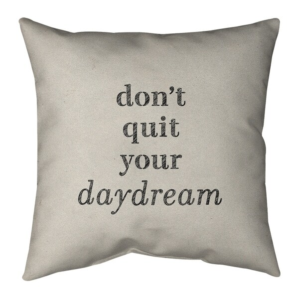 Quotes Handwritten Don't Quit Your Daydream Quote Pillow (Indoor/Outdoor)