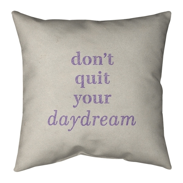 Quotes Handwritten Don't Quit Your Daydream Quote Pillow-Faux Linen