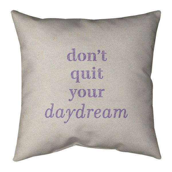Quotes Handwritten Don't Quit Your Daydream Quote Pillow-Cotton Twill