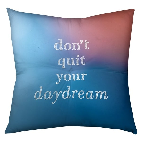 Quotes Multicolor Background Don't Quit Your Daydream Quote Floor Pillow - Square Tufted