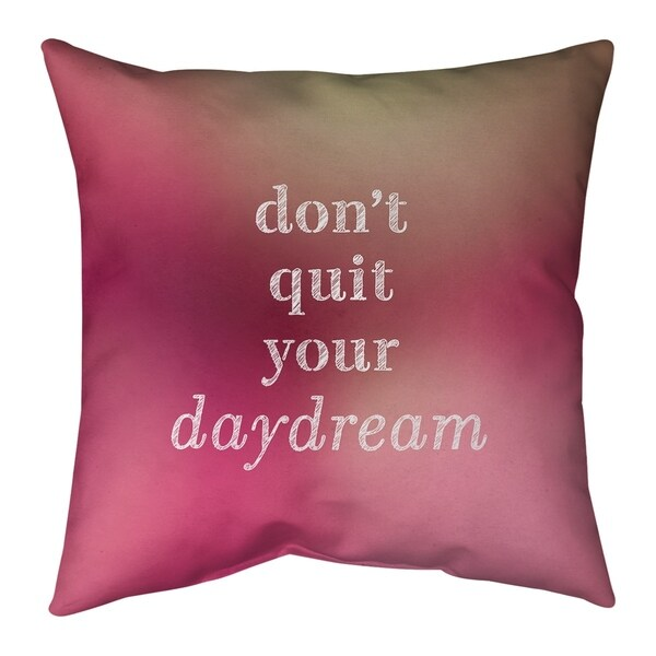 Quotes Multicolor Background Don't Quit Your Daydream Quote Pillow (Indoor/Outdoor)