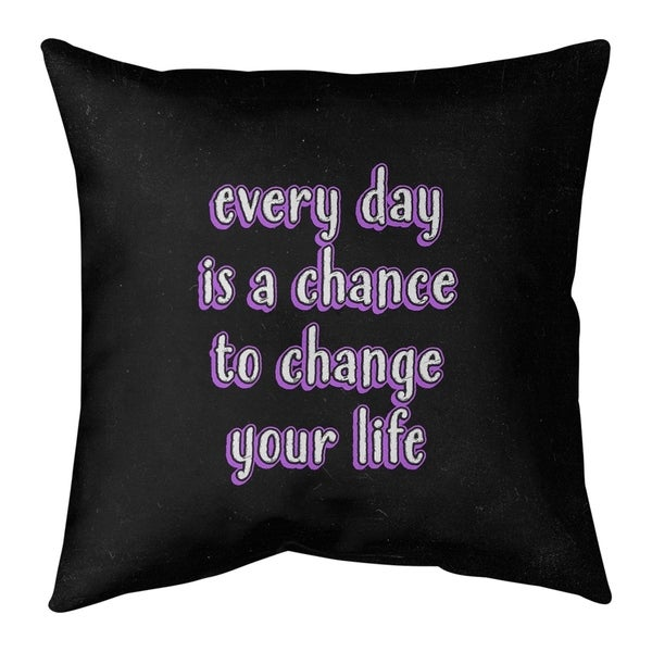 Quotes Change Your Life Quote Chalkboard Style Pillow (Indoor/Outdoor)