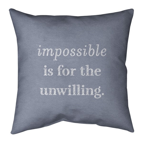 Quotes Handwritten Impossible Quote Pillow (w/Rmv Insert)-Spun Poly