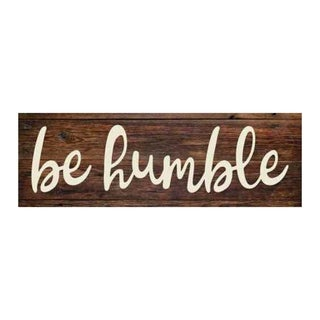 "Be Humble Rustic Looking Wood Sign 18"" x 6"""