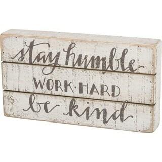 "Stay Humble Work Hard Be Kind Wood Box Sign 11"" x 6"""