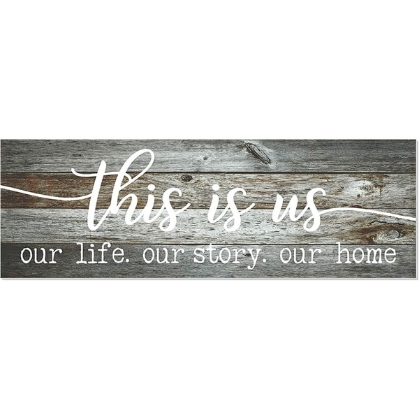 "This Is Us Our Life Our Story Our Home Wood Sign 18"" x 6"""